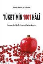 Tüketimin 1001 Hali Duygu ve Mantığın Çekişmesinde Dağılan Amaçlar
