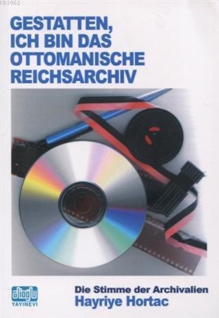 Gestatten Ich Bin Das Ottomanische Reichsarchiv