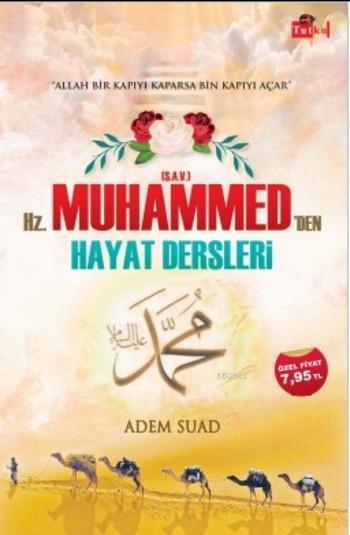 Hz. Muhammed'den (s.a.v) Hayat Dersleri