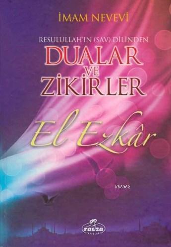 El Ezkar Resulullah'ın (s.a.v.) Dilinden Dualar ve Zikirler (Şamua)