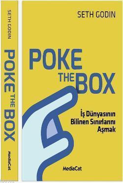 Poke The Box; İş Dünyasının Bilinen Sınırlarını Aşmak
