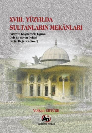 XVIII. Yüzyılda Sultanların Mekanları