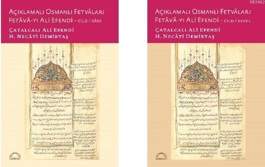 Açıklamalı Osmanlı Fetvâları Fetâvâ-yı Ali Efendi (2 cilt)