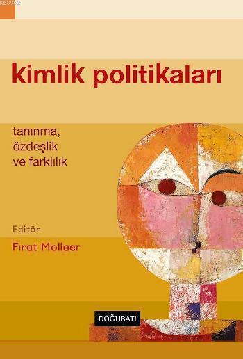 Kimlik Politikaları; Tanınma, Özdeşlik ve Farklılık