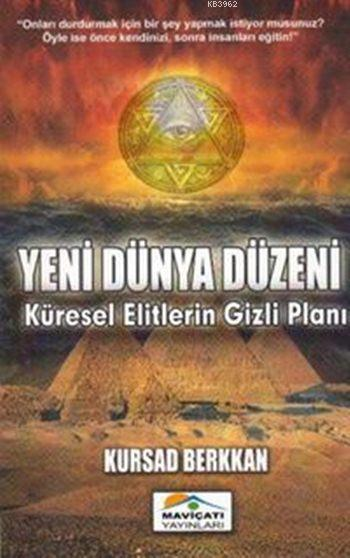Yeni Dünya Düzeni; Küresel Elitlerin Gizli Planı