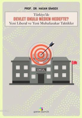 Türkiye'de Devlet Okulu Neden Hedefte?