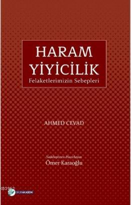 Haram Yiyicilik; Felaketlerimizin Sebepleri