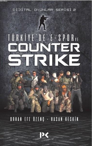 Türkiye'de E-Spor ve Counter Strike; Dijital Oyunlar Serisi 2