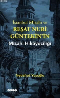 İstanbul Mizahı ve Reşat Nuri Gültekin'in Mizahi Hikayeciliği