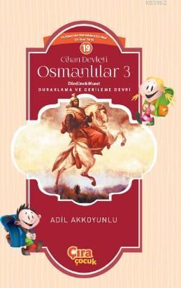 Cihan Devleti Osmanlılar 3 Dördüncü Murat