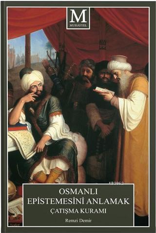 Osmanlı Epistemesini Anlamak Çatışma Kuramı