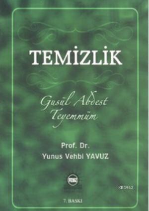 Temizlik; Gusül Abdest Teyemmüm