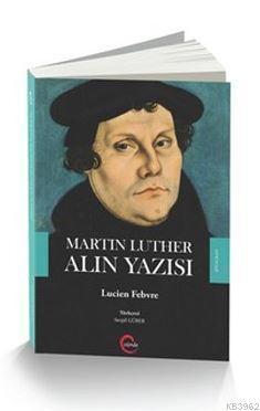Martin Luther Alın Yazısı