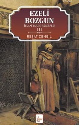 İslam Tarihi Felsefesi Ezeli  Bozgun 3