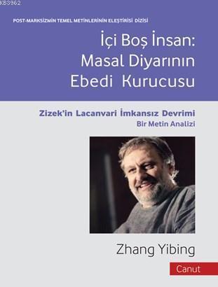 İçi Boş İnsan: Masallar Diyarının Ebedi; Zizek'in Lacanvari İmkansız Devrimi