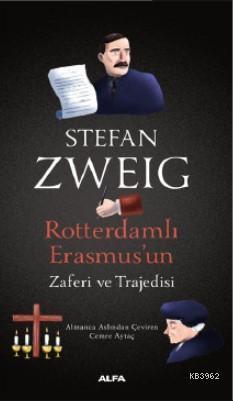Rotterdamlı Erasmus'un Zaferi ve Trajedisi