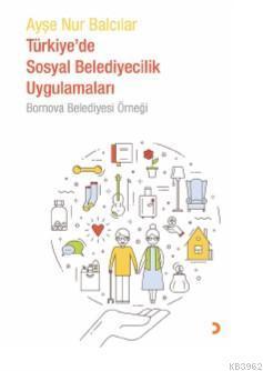 Türkiye'de Sosyal Belediyecilik Uygulamaları Bornova Belediyesi Örneği