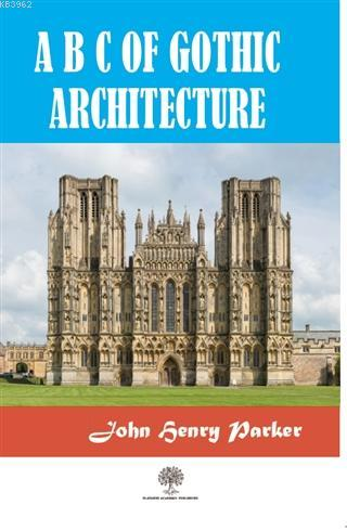 A B C Of Gothic Architectue