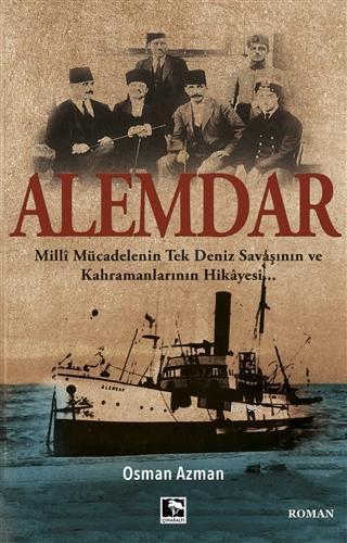 Alemdar; Milli Mücadelenin Tek Deniz Savaşının ve Kahramanlarının Hikayesi