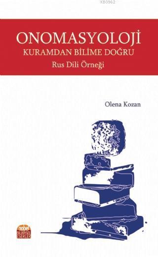 Onomasyoloji: Kuramdan Bilime Doğru - Rus Dili Örneği
