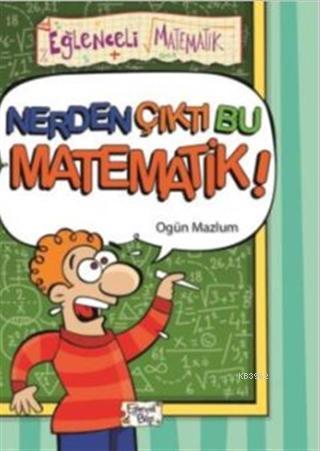 Nerden Çıktı Bu Matematik!