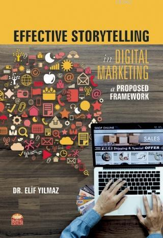 Effective Storytelling in Digital Marketing; A Proposed Framework