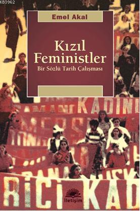 Kızıl Feministler; Bir Sözlü Tarih Çalışması