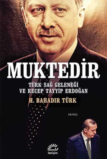 Muktedir; Türk Sağ Geleneği ve Recep Tayyip Erdoğan