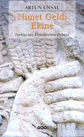 Nimet Geldi Ekine; Türkiye'nin Ekmeklerinin Öyküsü