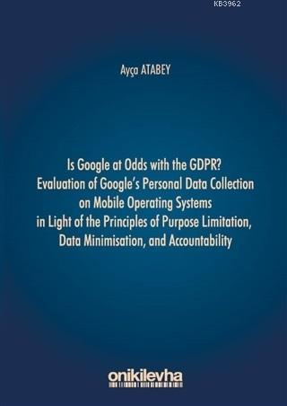 Is Google at Odds with the GDPR?; Evaluation of Google's Personal Data Collection...