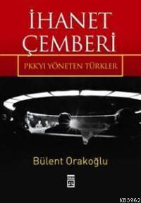 İhanet Çemberi; Pkk'yı Yöneten Türkler