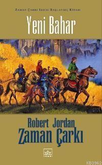 Yeni Bahar; Zaman Çarkı Serisi Başlangıç Kitabı
