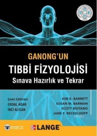 Ganong'un Tıbbi Fizyolojisi Sınava Hazırlık ve Tekrar