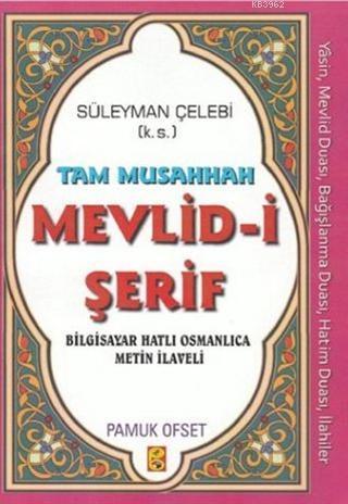 Tam Musahhah Mevlid-i Şerif; (İlahi-010) - Bilgisayar Hatlı Osmanlıca Metin İlaveli