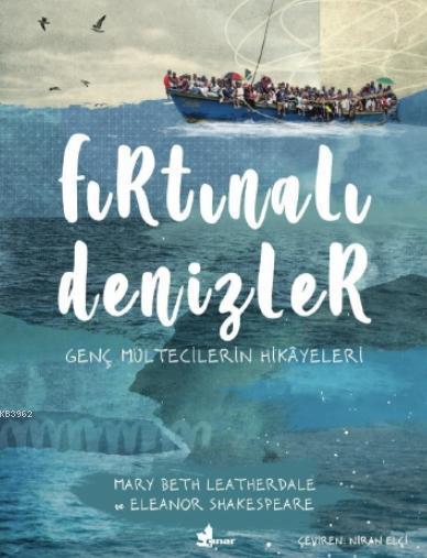 Fırtınalı Denizler; Genç Mültecilerin Hikayeleri
