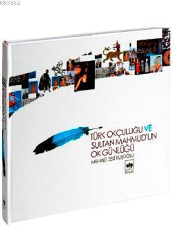 Türk Okçuluğu ve Sultan Mahmud´un Ok Günlüğü