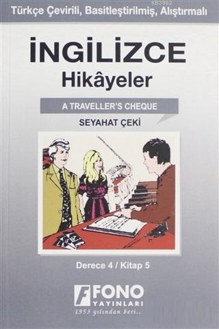 İngilizce Hikayeler - Seyahat Çeki (Derece 4); Türkçe Çevirili, Basitleştirilmiş, Alıştırmalı
