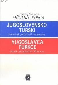 Yugoslavca Türkçe Pratik Konuşma Klavuzu