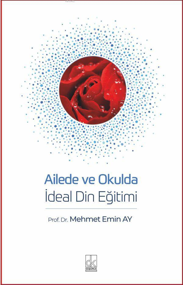 Ailede ve Okulda İdeal Din Eğitimi; Mehmet Emin Ay