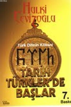 Tarih Türkler'de Başlar; Türk Dilinin Kökeni