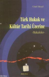 Türk Hukuk ve Kültür Tarihi Üzerine