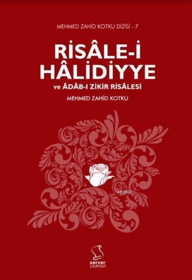 Risâle-i Hâlidiyye ve Âdâb-ı Zikir Risalesi