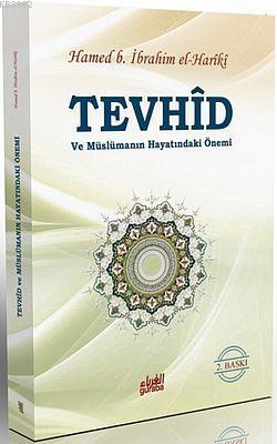 Tevhid ve Müslümanın Hayatındaki Önemi