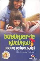 Büyüklerde Küçüktü; Çocuk Psikolojisi