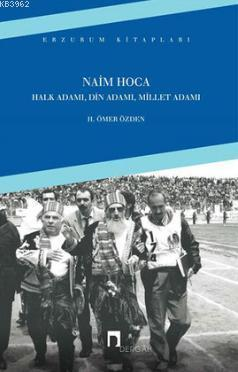Naim Hoca; Halk Adamı, Din Adamı, Millet Adamı