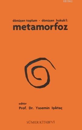 Metamorfoz; Dönüşen Toplum - Dönüşen Hukuk 1