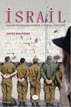 İsrail; Güvenlik Politikasında Süreklilik ve Değişim (1948-2008)