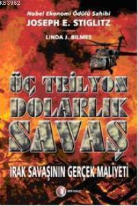 Üç Trilyon Dolarlık Savaş; Irak Savaşının Gerçek Maliyeti