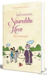 Kahramanım Nasreddin Hoca; Kahraman Avcısı Kerem'in Not Defteri - 4