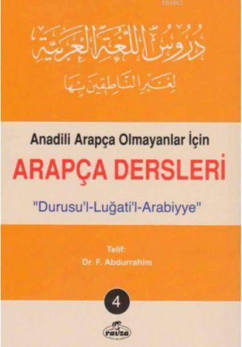 Durusu'l Luğati'l Arabiyye - Arapça Dersleri 4; Anadili Arapça Olmayanlar İçin